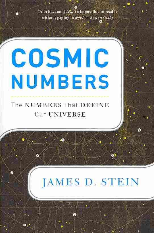 Cosmic Numbers By Stein, James D.