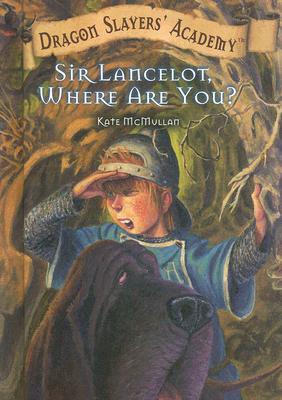 Sir Lancelot, Where Are You? By McMullan, Kate